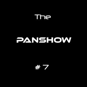 The PanShow #7