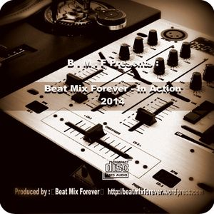 Beat Mix Forever - In Action - 2014