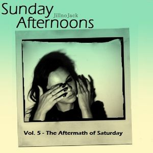 Sunday Afternoons Vol. 5 - The Aftermath of Saturday