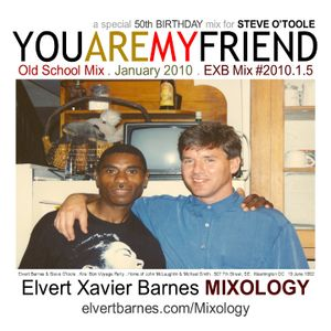YOU ARE MY FRIEND Soul & R&B Old Skool Mix (January 2010)