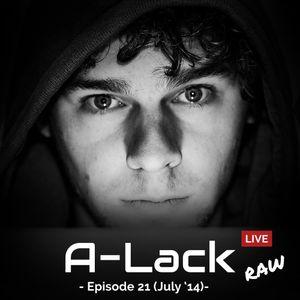 21 A-Lack Live July