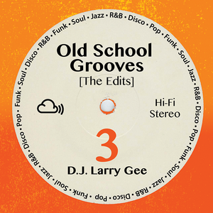 Old School Grooves 3 (The Edits)