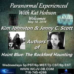 Paranormal Experienced 20160518 Kim Johnson and Jenny C. Scott.mp3