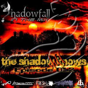 Shadowfall presents The Shadow Still Knows ep.012