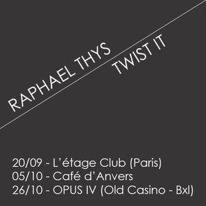 Raphael Thys & Twist It - Twistits