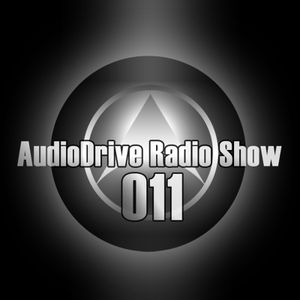 AudioDrive Radio Show 011