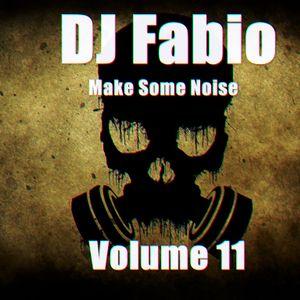 DJ Fabio Make Some Noise Volume. 11
