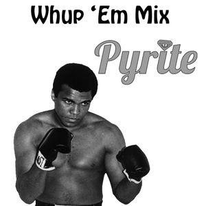 Whup Em Mix