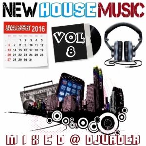 New House Trackz - March 2k16 - Vol 8 (Mixed @ DJvADER)
