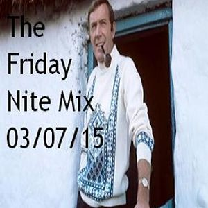 The Friday Nite Mix 03/07/15