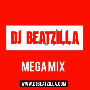 DJ BeatZilla - MEGA MIX