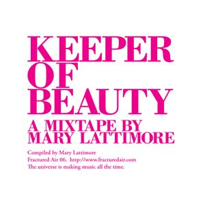 Fractured Air 06: Keeper Of Beauty (A Mixtape by Mary Lattimore)