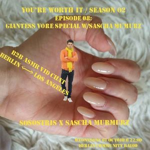 You're Worth It 02.08 / Giantess Vore Special w/saScha mumurZ