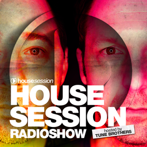 Housesession Radioshow #1047 feat. Tune Brothers (05.01.2018)