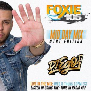 DJ EGO- Foxie 105 Mid-Day Mix: #TBT Edition (Columbus, GA)(CLEAN)
