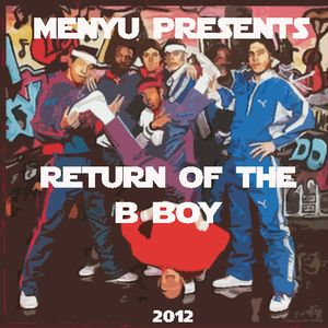 menyu presents: return of the b-boy