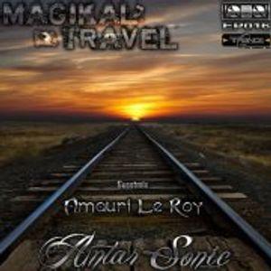 Amauri Le Roy Guest Mix @ Antar Sonic Pres Magikal Travel EP015