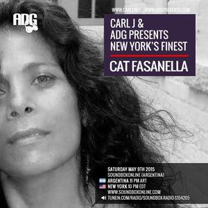 CARL J & ADG PRESENTS NEW YORK'S FINEST - CAT FASANELLA