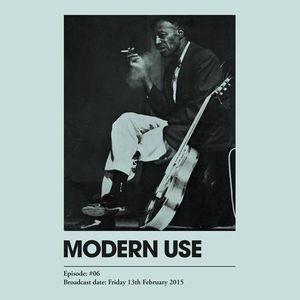 Modern Use #06 Friday 13th Feb 2015