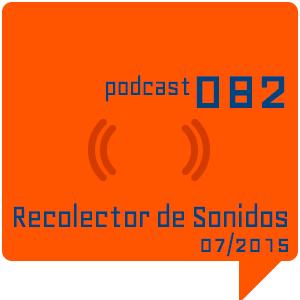 RECOLECTOR DE SONIDOS 082 - 07/2015