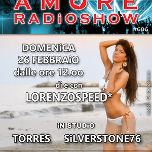 LORENZOSPEED presents AMORE Radio Show 686 Domenica 26 Febbraio 2017 with TORRES and SiLVERSTONE76