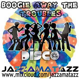 BOOGIE AWAY THE TROUBLES = Chic, Donna Summer, The Gibson Brothers, Lipps Inc, Rick James, Trammps..