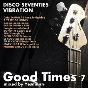GOOD TIMES vol.7 DISCO SEVENTIES VIBRATION (Space,Gino Soccio,El Coco,First Choice,Martin Circus,..)