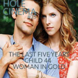 EPISODE 25 - Child 44, The Last Five Years, Woman in Gold - 22.4.15