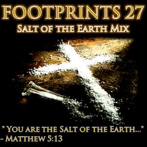 """FOOTPRINTS Mix 27 - """"Salt of the Earth"""" Christian Contemporary Mix"""