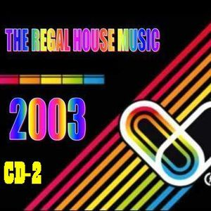 The Regal House Music 2003 CD2
