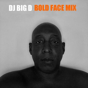 DJ Big D  Bold Face Mix