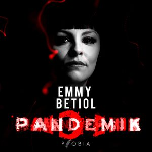 PHOBIA PODCAST - PANDEMIK ||| EMMY BETIOL
