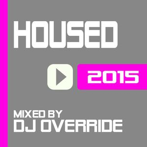 DJ Override - Housed 2015