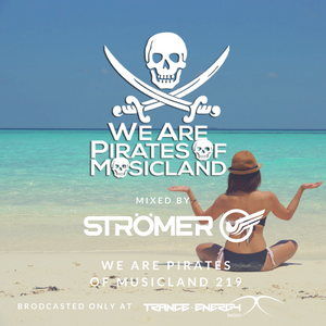 Stromer pres We are Pirates of Musicland 219 (26.06.2017)