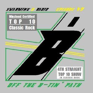 SWARMING B RADIO 2014:  Episode 49 (Off The B-Tin' Path)