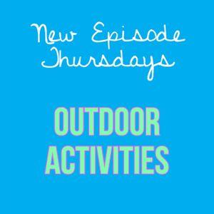 Episode 17 - Outdoor Activities