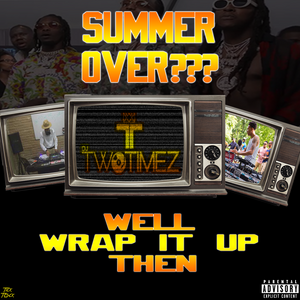 Summer Over? Wrap It Up Then