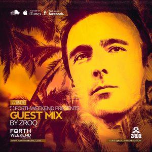 ForthWeekend - ZROQ Guest Mix #015