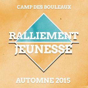 Ralliement Jeunesse - Automne 2015 - Session 1 (Maxime Giroux)