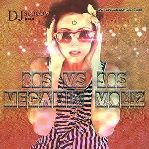 DjScooby 80s vs 90 Megamix Vol 2