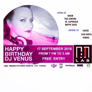 HAPPY BIRTHDAY DJ VENUS PART. 1  - 17 SEPTEMBER - LAB -TORINO