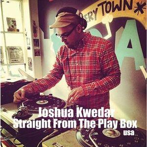Joshua Kwedar - Straight From The Play Box