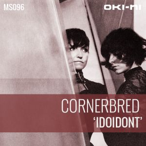 IDOIDONT by Cornerbred
