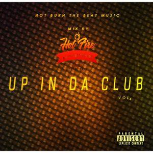 ★UP IN DA CLUB Vol 4 ❤ By DJ Hot Fire ★