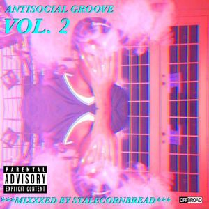 ANTISOCIAL GROOVE VOL. 2 MIX BY STALE CORNBREAD