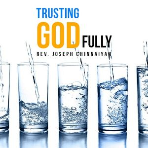 Trusting God Fully - Audio