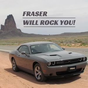 FRASER WILL ROCK YOU!
