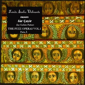 JAY CACHITO PARKER PRESENTS THE FUZZ OPERAS VOL. 1 (Part. I)