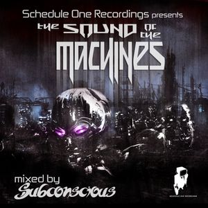 """Schedule One Recordings presents """"The Sound of the Machines"""" mixed by Subconscious"""