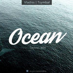 Vladiss Tsymbal - Ocean (Techno mix)